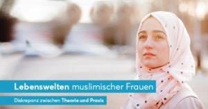 Lebenswelten muslimischer Frauen